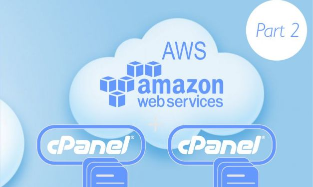 Build Your Own cPanel Cloud Hosting with Amazon AWS – Part 2
