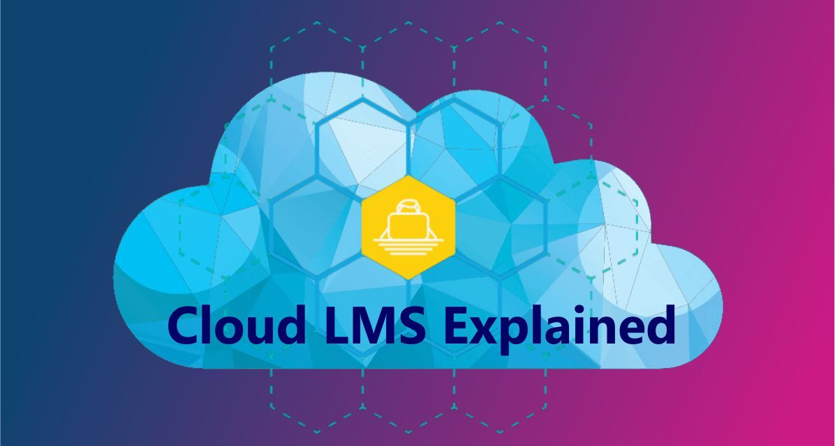 Cloud LMS Explained