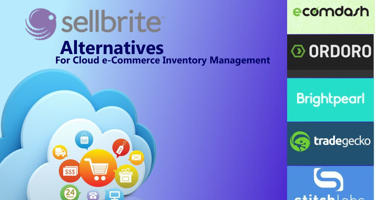 Sellbrite Alternatives for Cloud Multichannel E-commerce Inventory Management